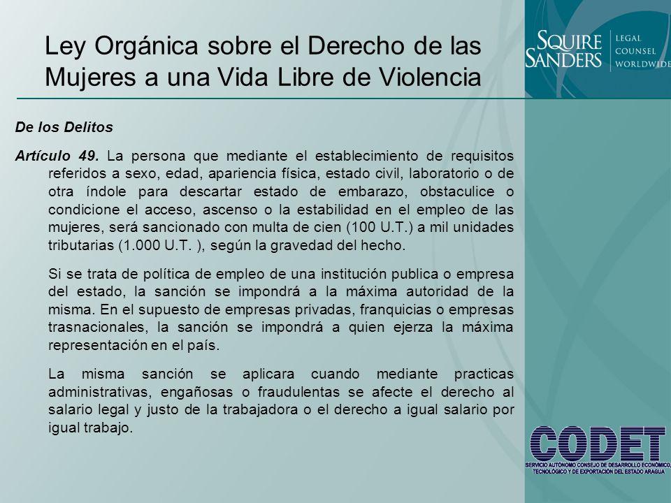 Ley Orgánica sobre el Derecho de las Mujeres a una Vida Libre de Violencia De los Delitos Artículo 49. La persona que mediante el establecimiento de r
