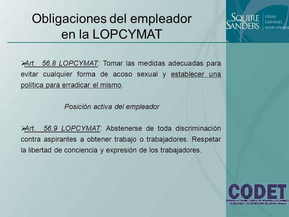 Obligaciones del empleador en la LOPCYMAT Art. 56.8 LOPCYMAT: Tomar las medidas adecuadas para evitar cualquier forma de acoso sexual y establecer una