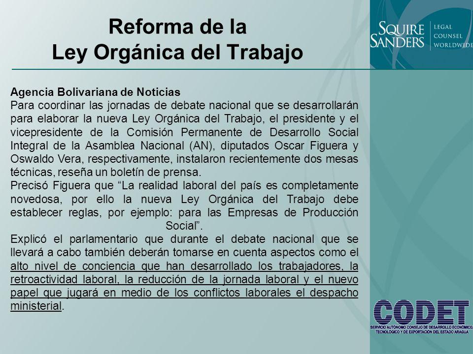 Reforma de la Ley Orgánica del Trabajo Agencia Bolivariana de Noticias Para coordinar las jornadas de debate nacional que se desarrollarán para elabor