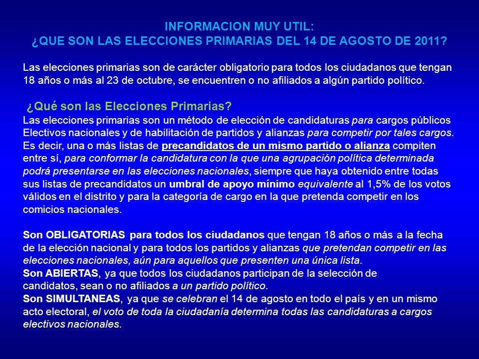 INFORMACION MUY UTIL: ¿QUE SON LAS ELECCIONES PRIMARIAS DEL 14 DE AGOSTO DE 2011.