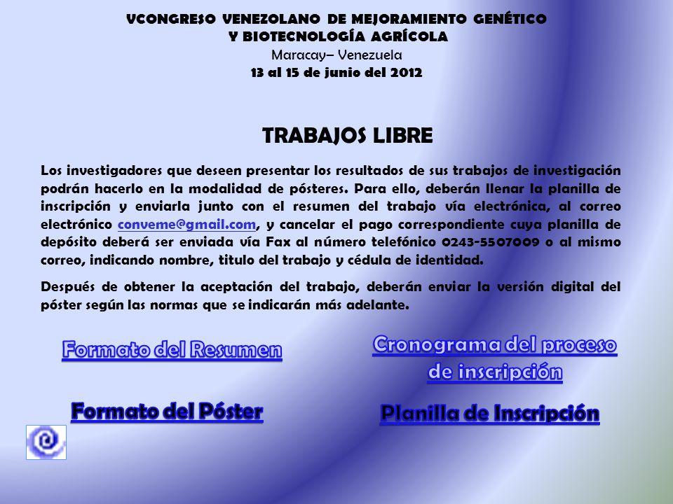 MODALIDAD DE PARTICIPACIÓN VCONGRESO VENEZOLANO DE MEJORAMIENTO GENÉTICO Y BIOTECNOLOGÍA AGRÍCOLA Maracay– Venezuela 13 al 15 de junio del 2012