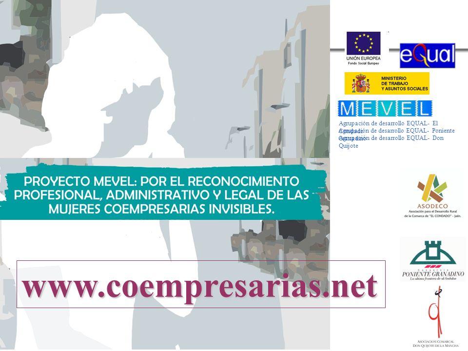 Agrupación de desarrollo EQUAL- El Condado Agrupación de desarrollo EQUAL- Don Quijote Agrupación de desarrollo EQUAL- Poniente Granadino www.coempresarias.net