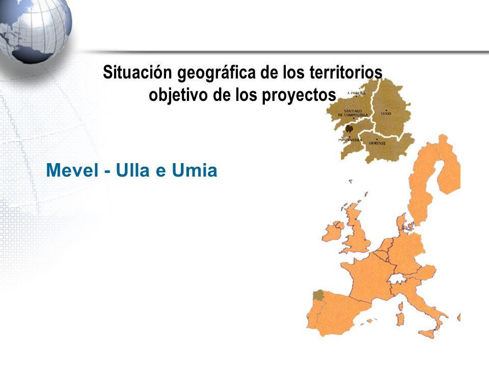 Mevel - Ulla e Umia Situación geográfica de los territorios objetivo de los proyectos