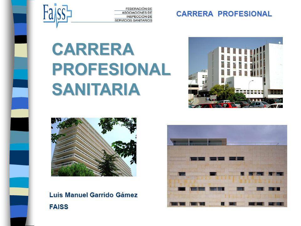 CARRERA PROFESIONAL SANITARIA Luis Manuel Garrido Gámez FAISS