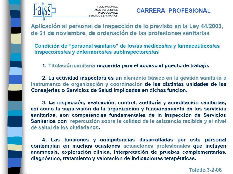 CARRERA PROFESIONAL Toledo 3-2-06 1. Titulación sanitaria requerida para el acceso al puesto de trabajo. 2. La actividad inspectora es un elemento bás