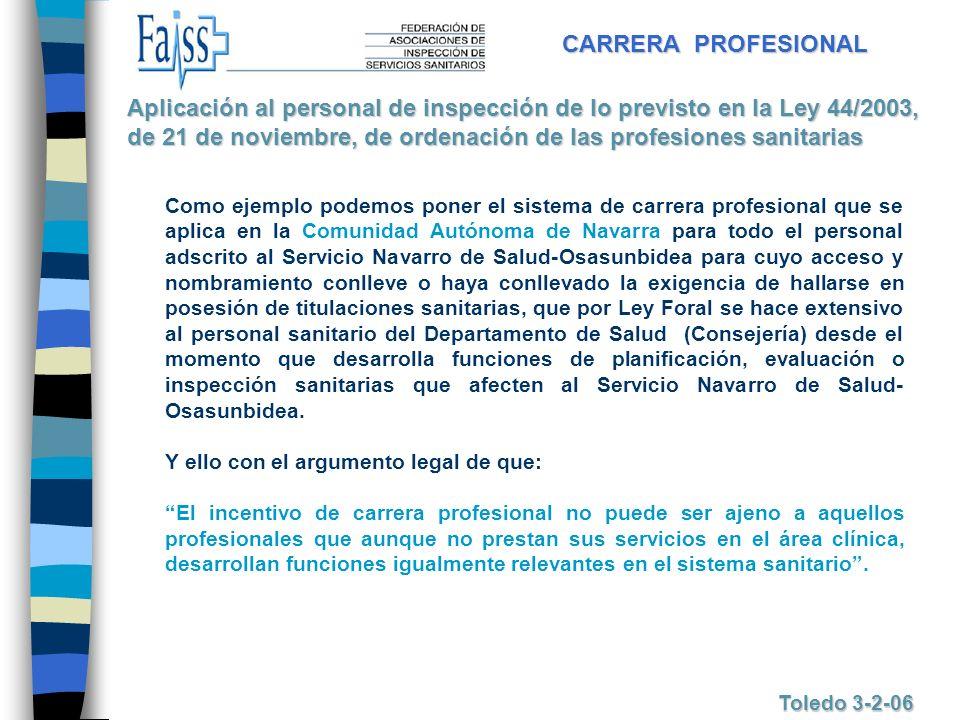CARRERA PROFESIONAL Toledo 3-2-06 Como ejemplo podemos poner el sistema de carrera profesional que se aplica en la Comunidad Autónoma de Navarra para