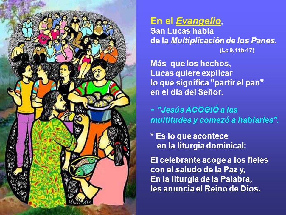 En el Evangelio, San Lucas habla de la Multiplicación de los Panes.