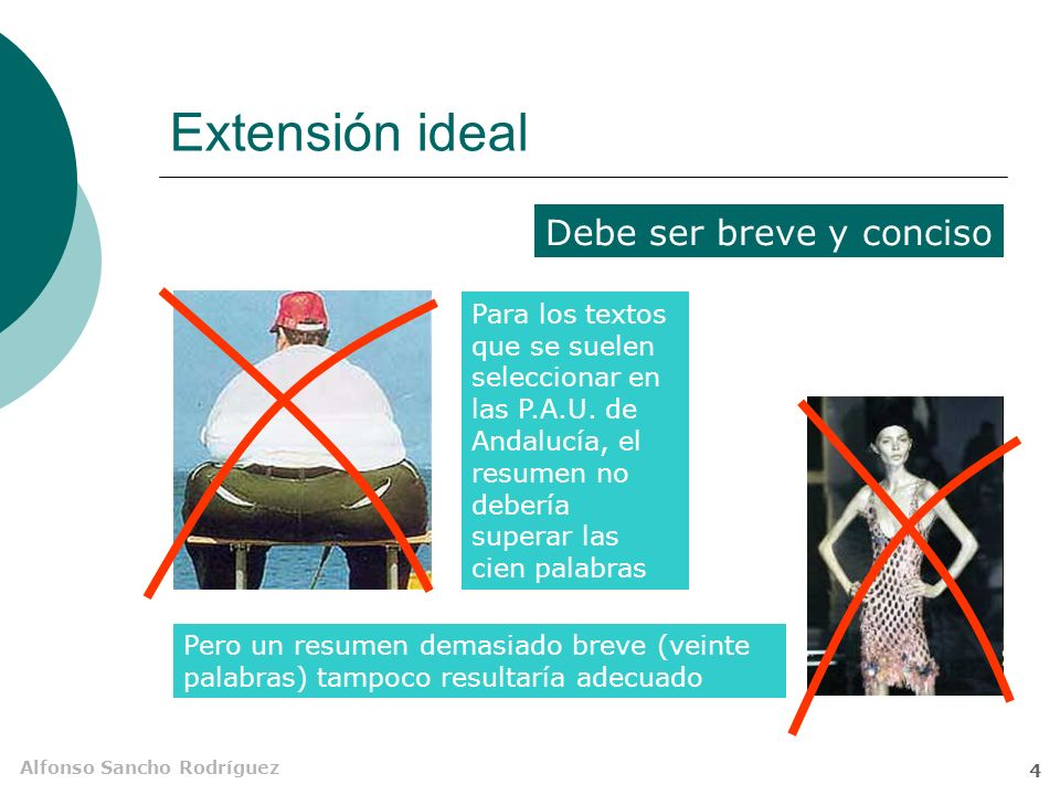 Alfonso Sancho Rodríguez 4 Extensión ideal Debe ser breve y conciso Para los textos que se suelen seleccionar en las P.A.U.