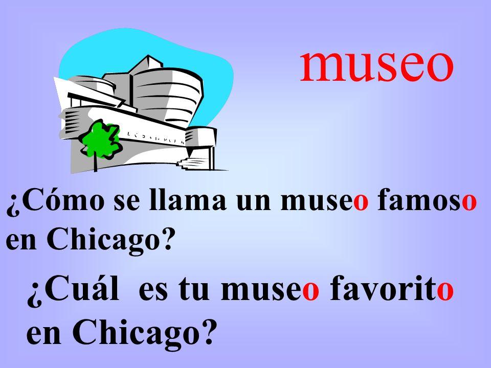 museo ¿Cómo se llama un museo famoso en Chicago? ¿Cuál es tu museo favorito en Chicago?