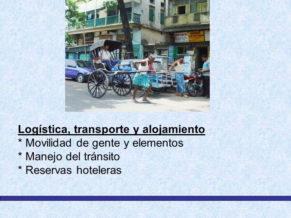 Logística, transporte y alojamiento * Movilidad de gente y elementos * Manejo del tránsito * Reservas hoteleras