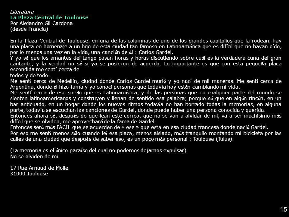 15 Literatura La Plaza Central de Toulouse Por Alejandro Gil Cardona (desde Francia) En la Plaza Central de Toulouse, en una de las columnas de uno de