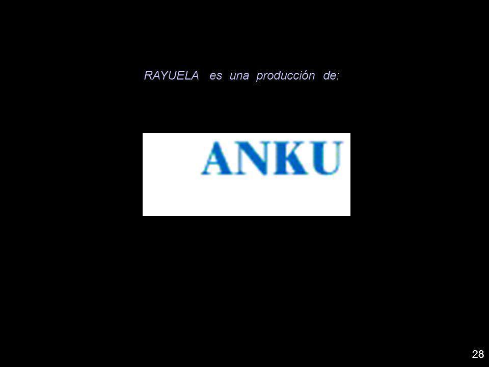 28 RAYUELA es una producción de: