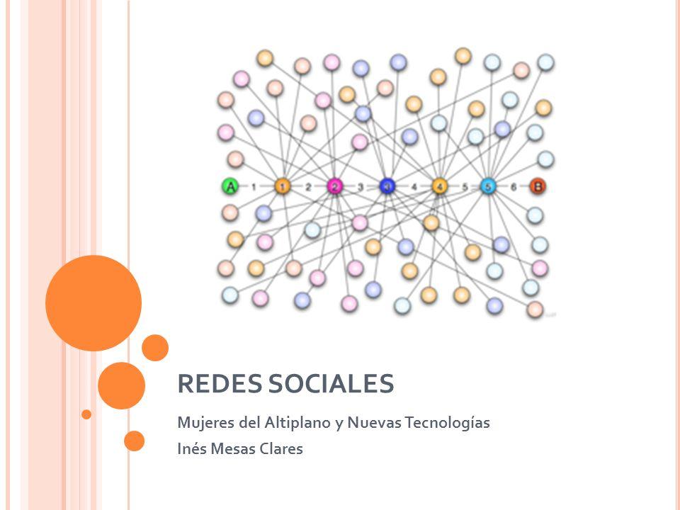 REDES SOCIALES Mujeres del Altiplano y Nuevas Tecnologías Inés Mesas Clares