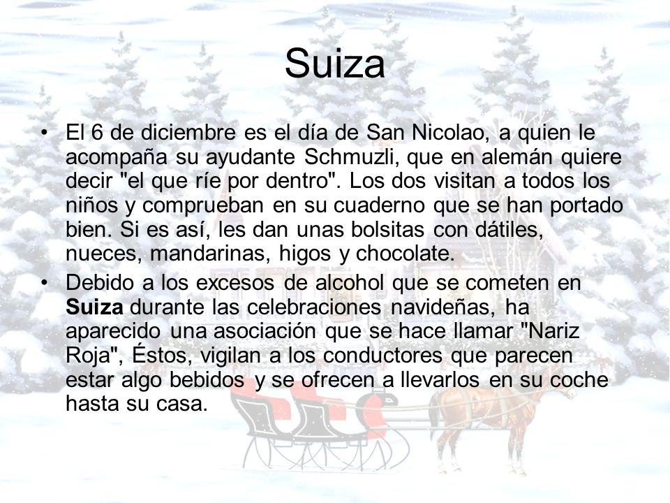 Suiza El 6 de diciembre es el día de San Nicolao, a quien le acompaña su ayudante Schmuzli, que en alemán quiere decir