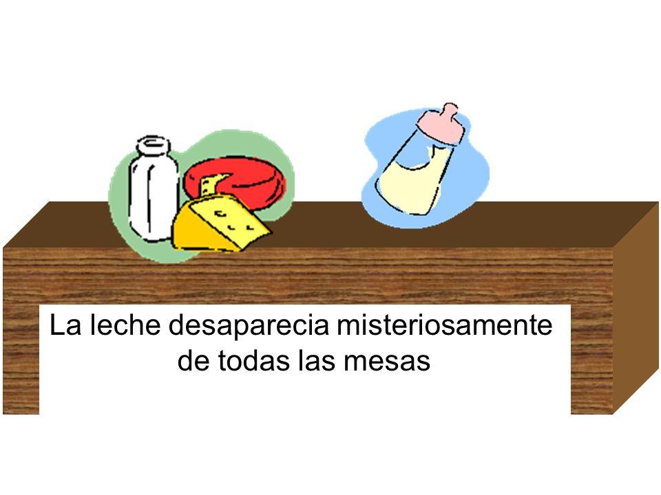 La leche desaparecia misteriosamente de todas las mesas