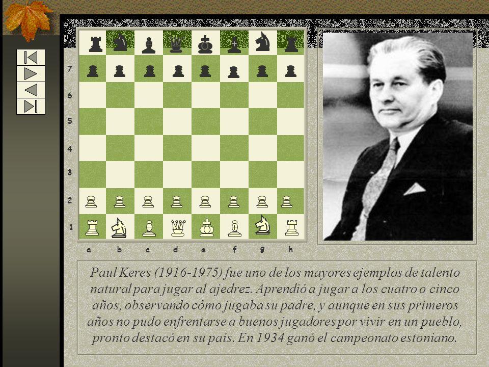 Paul Keres (1916-1975) fue uno de los mayores ejemplos de talento natural para jugar al ajedrez.