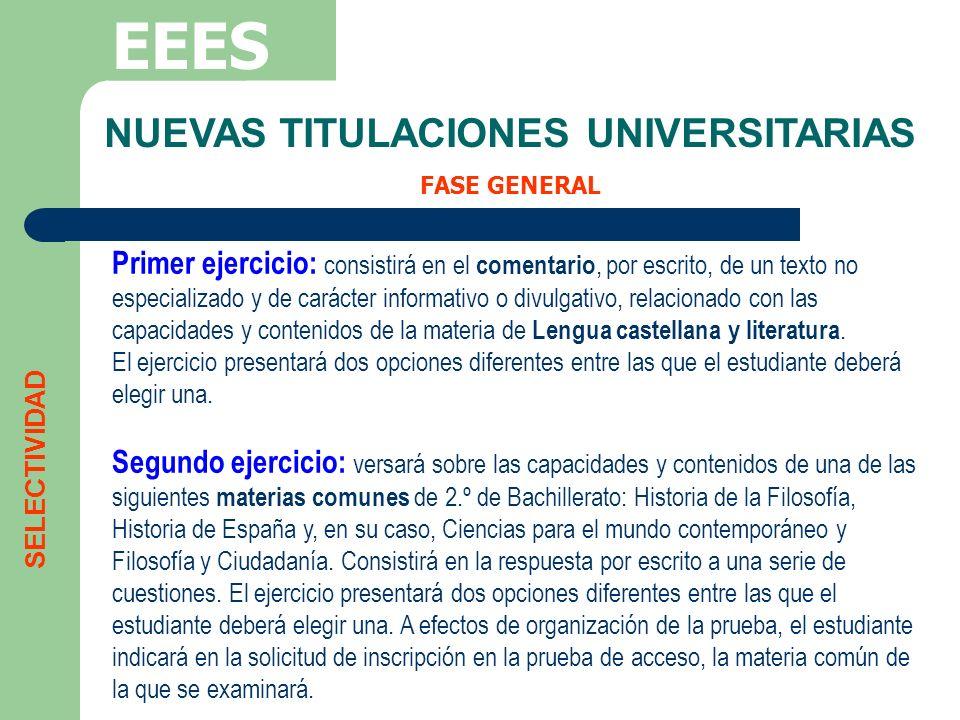 NUEVAS TITULACIONES UNIVERSITARIAS FASE GENERAL EEES Primer ejercicio: consistirá en el comentario, por escrito, de un texto no especializado y de car