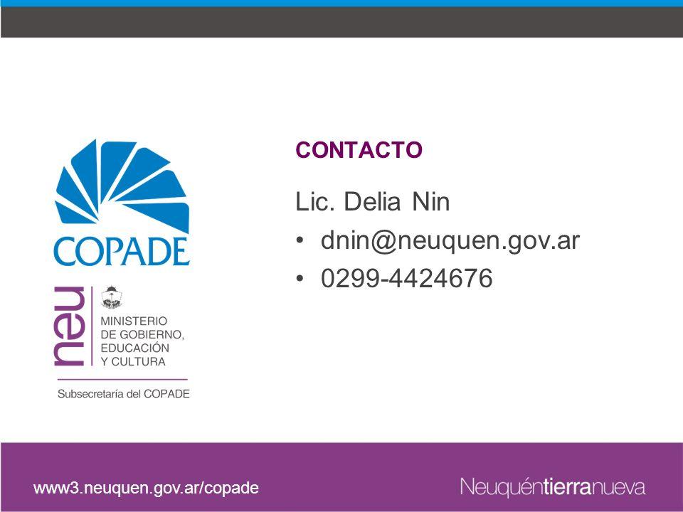 Lic. Delia Nin dnin@neuquen.gov.ar 0299-4424676 CONTACTO www3.neuquen.gov.ar/copade