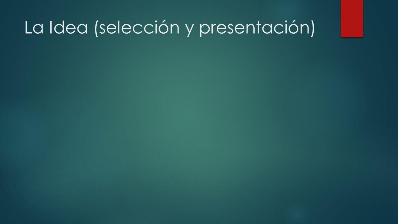 La Idea (selección y presentación)