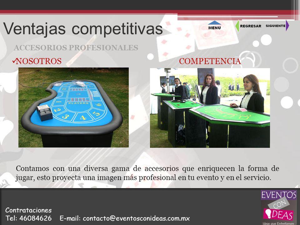 Ventajas competitivas ACCESORIOS PROFESIONALES Contamos con una diversa gama de accesorios que enriquecen la forma de jugar, esto proyecta una imagen