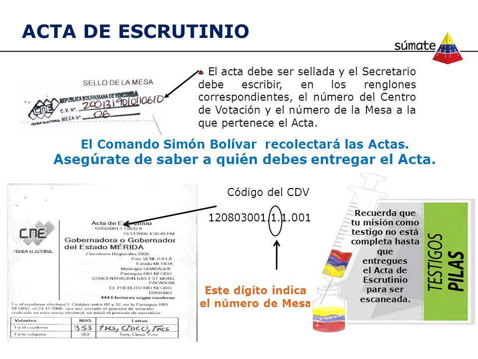 El acta debe ser sellada y el Secretario debe escribir, en los renglones correspondientes, el número del Centro de Votación y el número de la Mesa a l