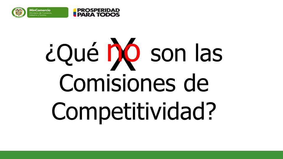 X ¿Qué no son las Comisiones de Competitividad?