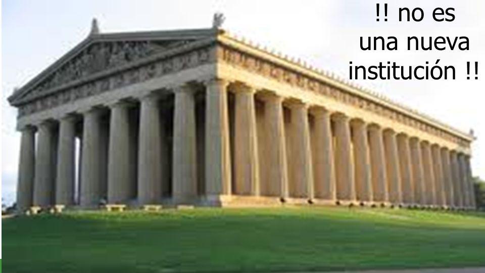 !! no es una nueva institución !!