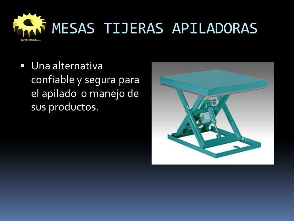 MESAS TIJERAS APILADORAS Una alternativa confiable y segura para el apilado o manejo de sus productos.
