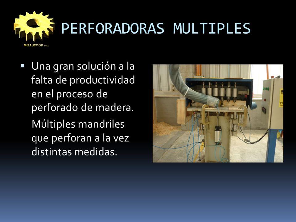 PERFORADORAS MULTIPLES Una gran solución a la falta de productividad en el proceso de perforado de madera.