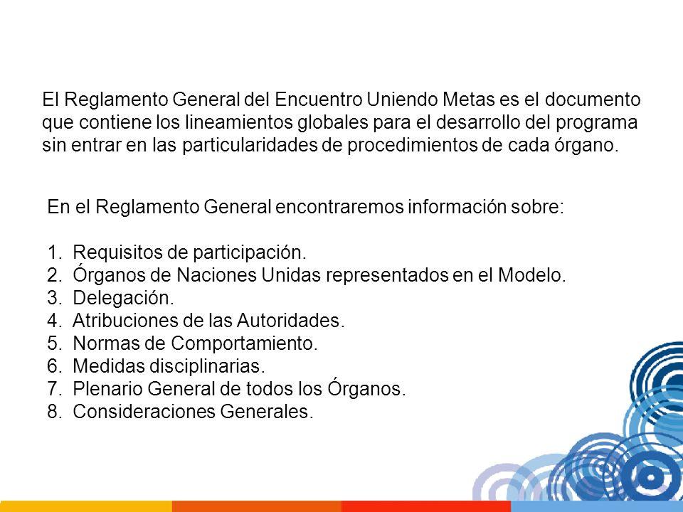 El Reglamento General del Encuentro Uniendo Metas es el documento que contiene los lineamientos globales para el desarrollo del programa sin entrar en