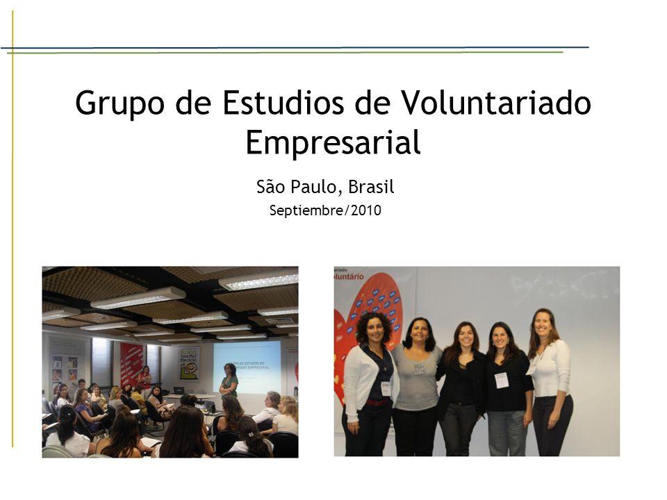 Grupo de Estudios de Voluntariado Empresarial São Paulo, Brasil Septiembre/2010