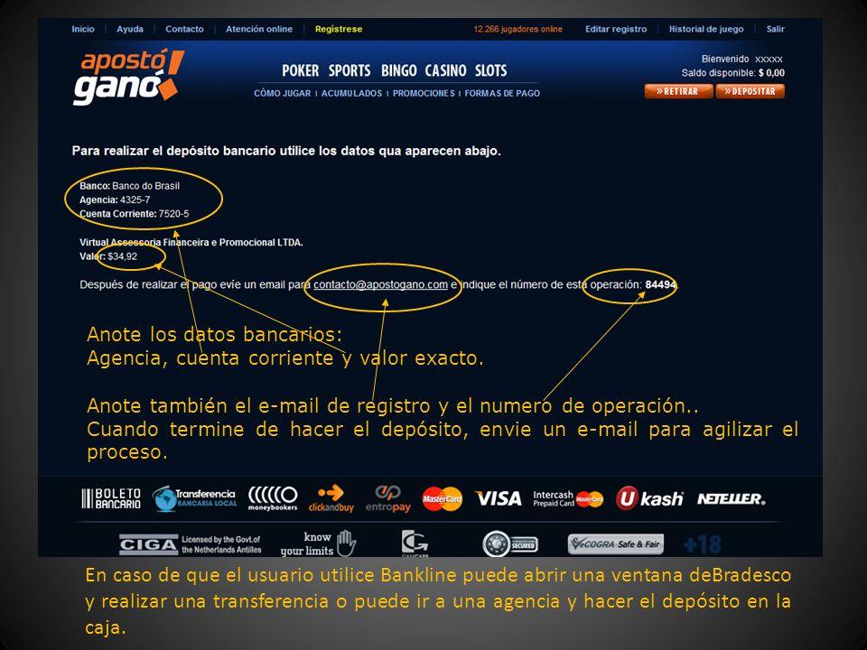 Anote los datos bancarios: Agencia, cuenta corriente y valor exacto.