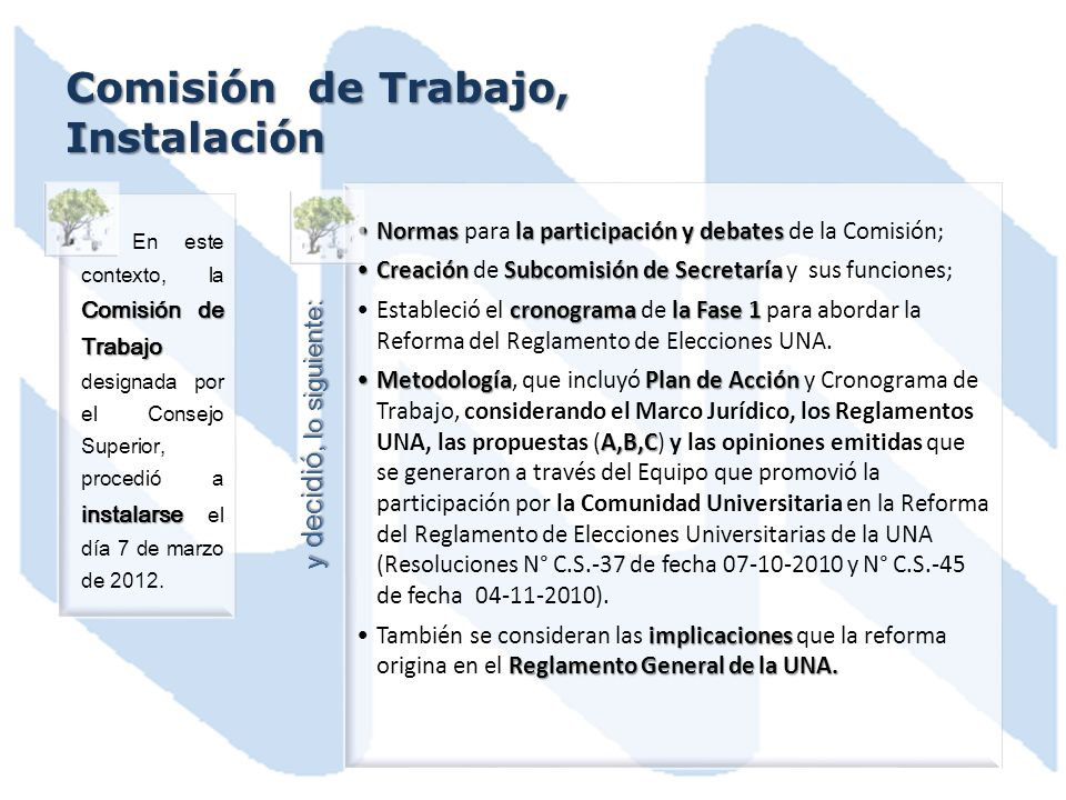y decidió, lo siguiente: Comisión de Trabajo instalarse En este contexto, la Comisión de Trabajo designada por el Consejo Superior, procedió a instalarse el día 7 de marzo de 2012.