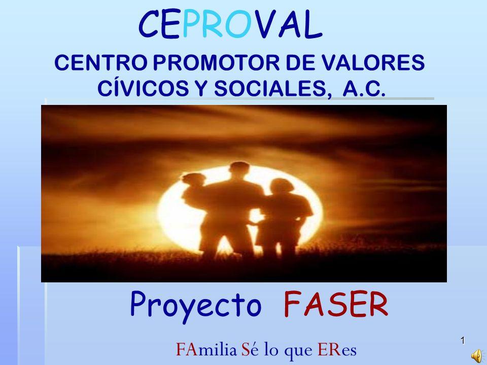 1 CEPROVAL CENTRO PROMOTOR DE VALORES CÍVICOS Y SOCIALES, A.C.