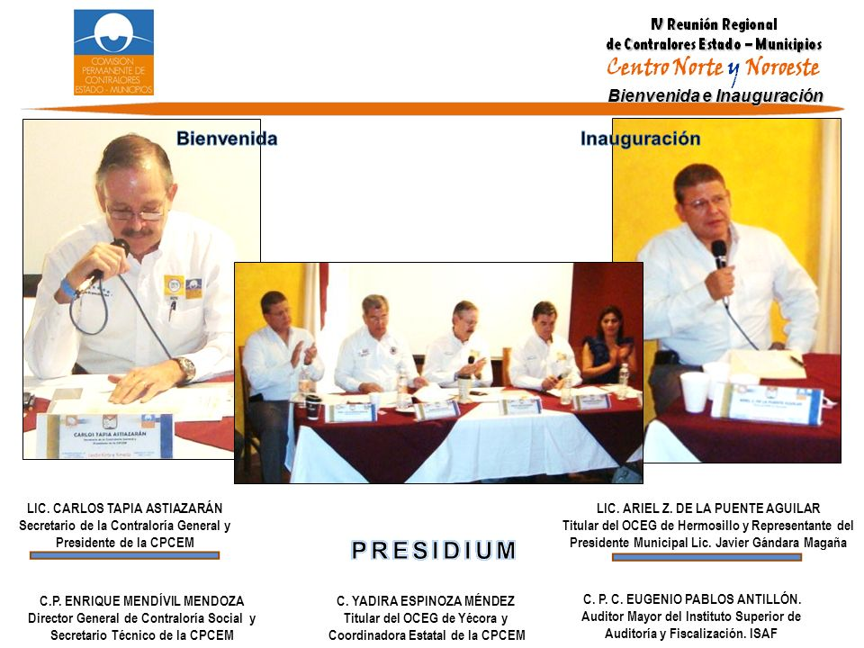 Bienvenida e Inauguración C. P. C. EUGENIO PABLOS ANTILLÓN. Auditor Mayor del Instituto Superior de Auditoría y Fiscalización. ISAF LIC. ARIEL Z. DE L