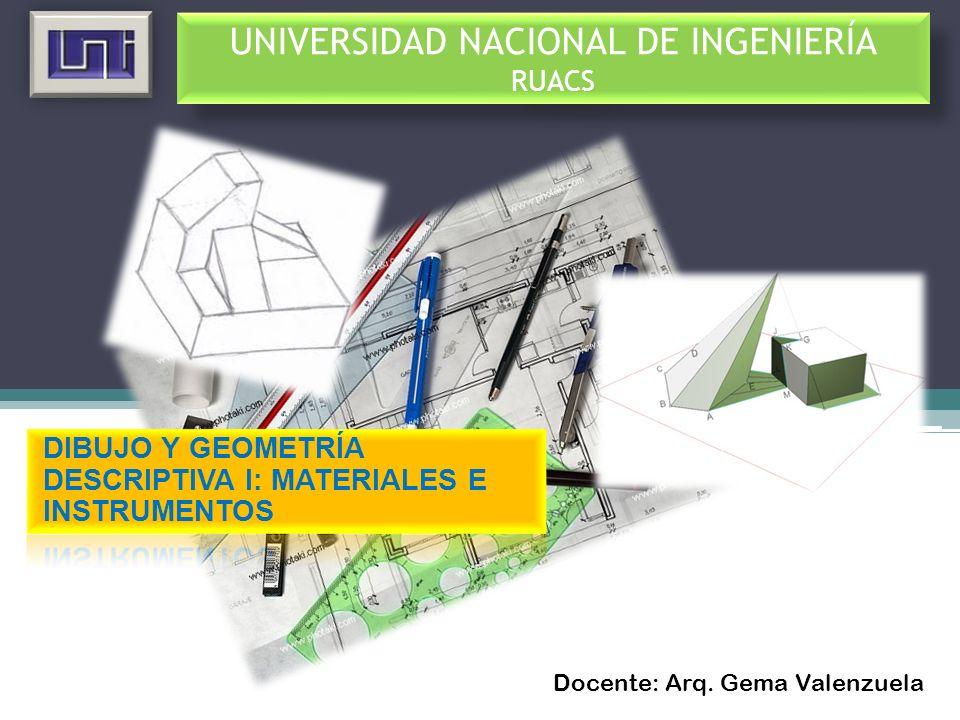 UNIVERSIDAD NACIONAL DE INGENIERÍA RUACS Docente: Arq. Gema Valenzuela