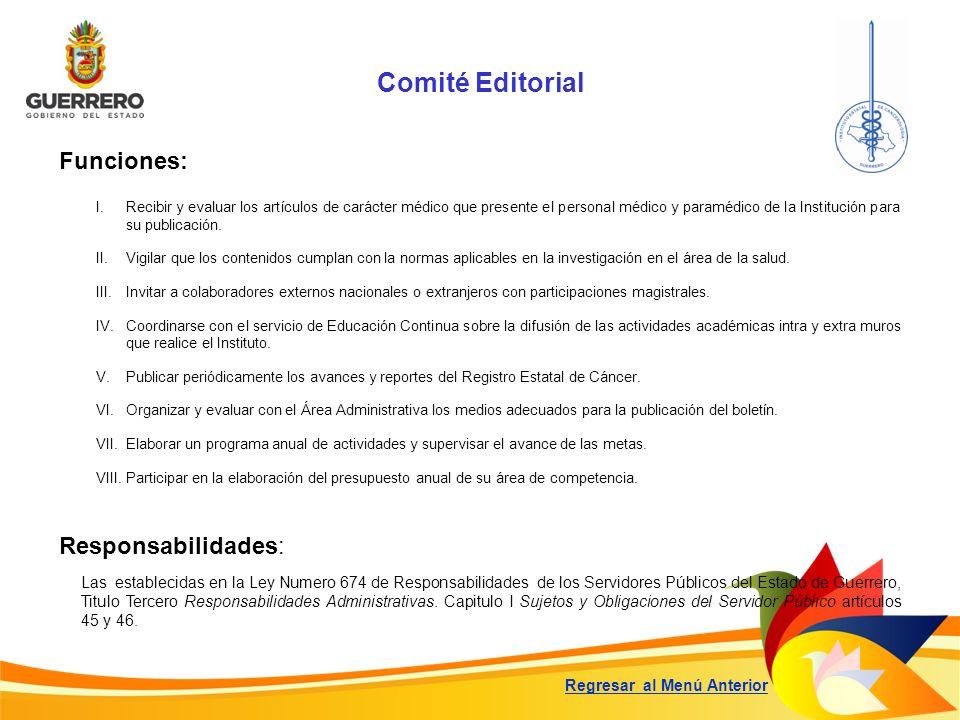Comité Editorial Responsabilidades: Las establecidas en la Ley Numero 674 de Responsabilidades de los Servidores Públicos del Estado de Guerrero, Titu