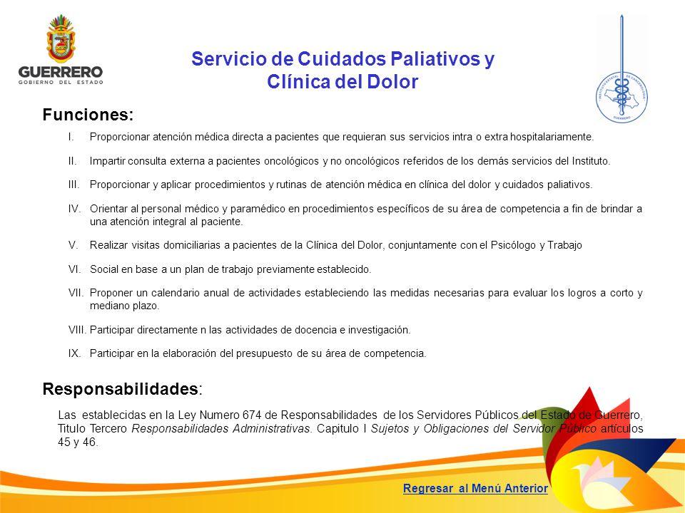 Servicio de Cuidados Paliativos y Clínica del Dolor Funciones: Responsabilidades: Las establecidas en la Ley Numero 674 de Responsabilidades de los Se