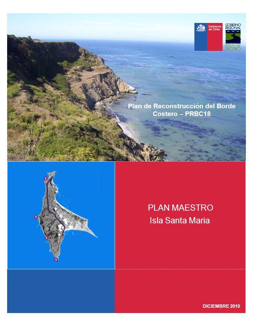Plan de Reconstrucción del Borde Costero – PRBC18 Isla Santa Maria PLAN MAESTRO DICIEMBRE 2010