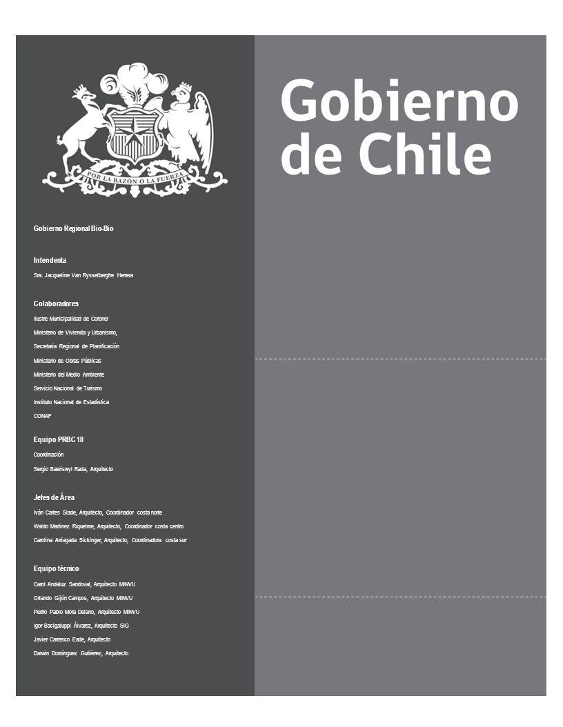 PRBC18 Informe Final - Diciembre 2010 Documento realizado por la oficina del Plan de Reconstrucción del Borde Costero de la Región del Bío Bío, Siendo Intendenta la Sra.