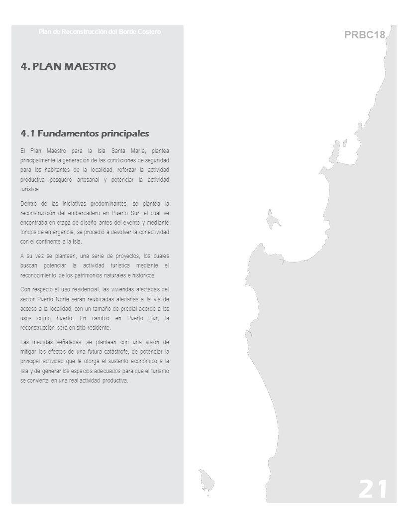 PRBC18 Plan de Reconstrucción del Borde Costero 4. PLAN MAESTRO 4.1 Fundamentos principales El Plan Maestro para la Isla Santa María, plantea principa