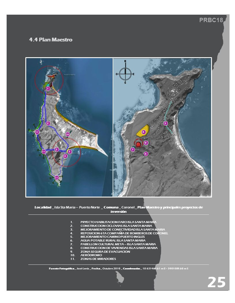 PRBC18 4.4 Plan Maestro Fuente Fotográfica _ José Leniz _ Fecha _ Octubre 2010 _ Coordenadas _ 18 631460.61 m E– 5901089.68 m S Localidad _ Isla Sta M