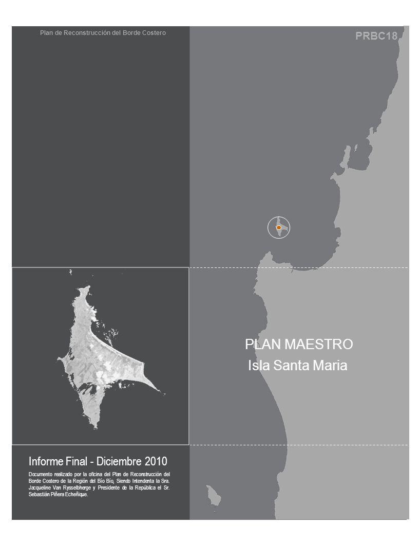 PRBC18 Informe Final - Diciembre 2010 Documento realizado por la oficina del Plan de Reconstrucción del Borde Costero de la Región del Bío Bío, Siendo