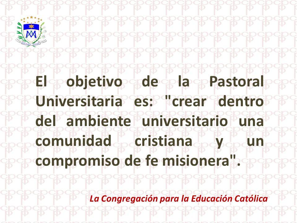 El objetivo de la Pastoral Universitaria es: