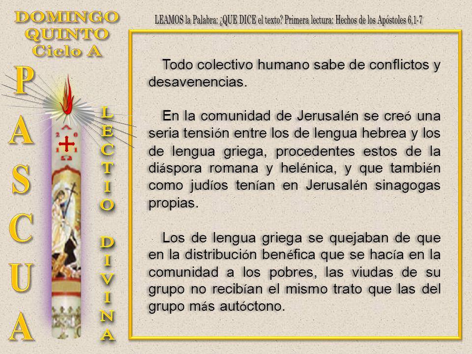 Todo colectivo humano sabe de conflictos y desavenencias. En la comunidad de Jerusal é n se cre ó una seria tensi ó n entre los de lengua hebrea y los