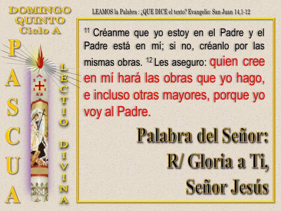 11 Créanme que yo estoy en el Padre y el Padre está en mí; si no, créanlo por las mismas obras. 12 Les aseguro: quien cree en mí hará las obras que yo