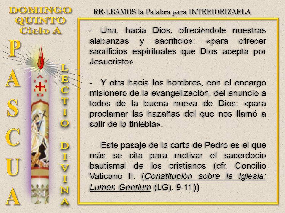 -Una, hacia Dios, ofreci é ndole nuestras alabanzas y sacrificios: «para ofrecer sacrificios espirituales que Dios acepta por Jesucristo». -Y otra hac