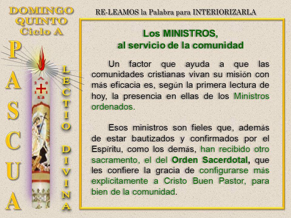 Los MINISTROS, al servicio de la comunidad Un factor que ayuda a que las comunidades cristianas vivan su misi ó n con m á s eficacia es, seg ú n la pr