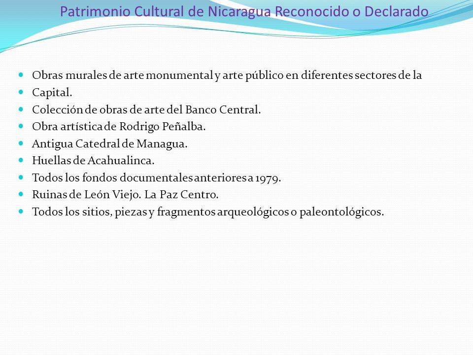 Patrimonio Cultural de Nicaragua Reconocido o Declarado Obras murales de arte monumental y arte público en diferentes sectores de la Capital. Colecció