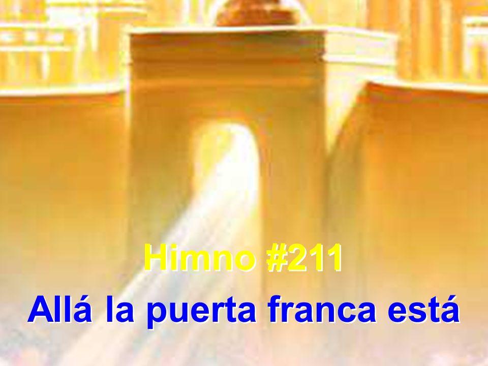 1 Allá la puerta franca está, su luz es refulgente.